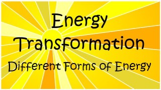 What are the different forms of Energy? Energy transformations in Physics. [Science Education]
