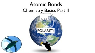 Atomic Bonds – Chemistry Basics Part II
