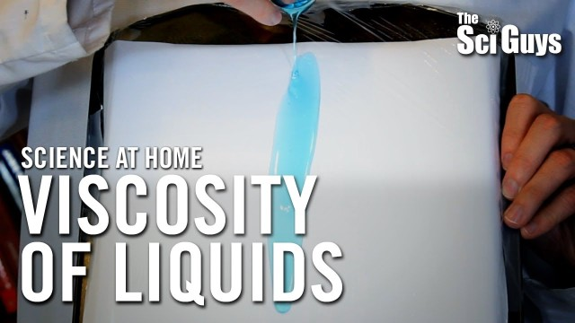 The Sci Guys: Science at Home – SE2 – EP7: Viscosity of Liquids
