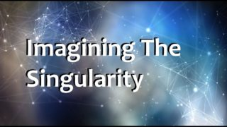 Imagining The Singularity: What Happens When Computers Transcend Us?