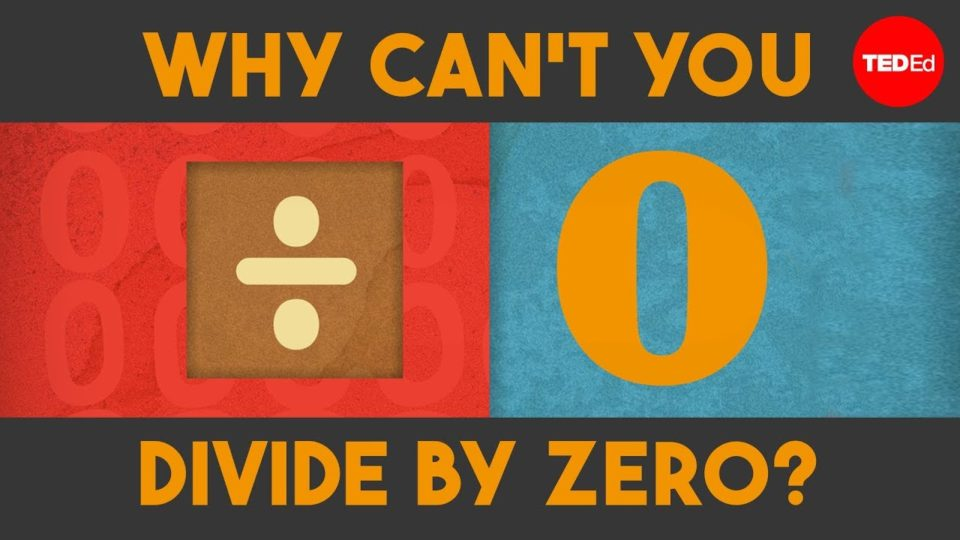 Why can't you divide by zero? – TED-Ed