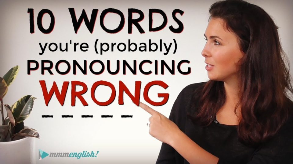 10 English Words You're (probably) Mispronouncing! | Difficult Pronunciation | Common Mistakes