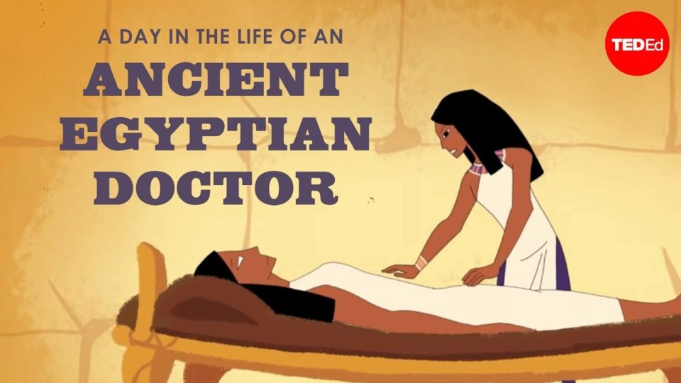 A day in the life of an ancient Egyptian doctor – Elizabeth Cox