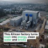 This African factory turns trash into energy, clean water and bricks