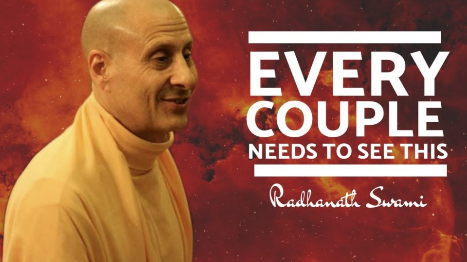 Every couple needs to see this | Radhanath Swami