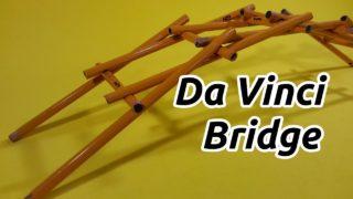The Bridge of Leonardo Da Vinci – How to Build Your Own